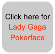 Click here for Lady Gaga 